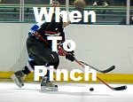 when to pinch in hockey