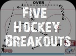 Five hockey breakouts
